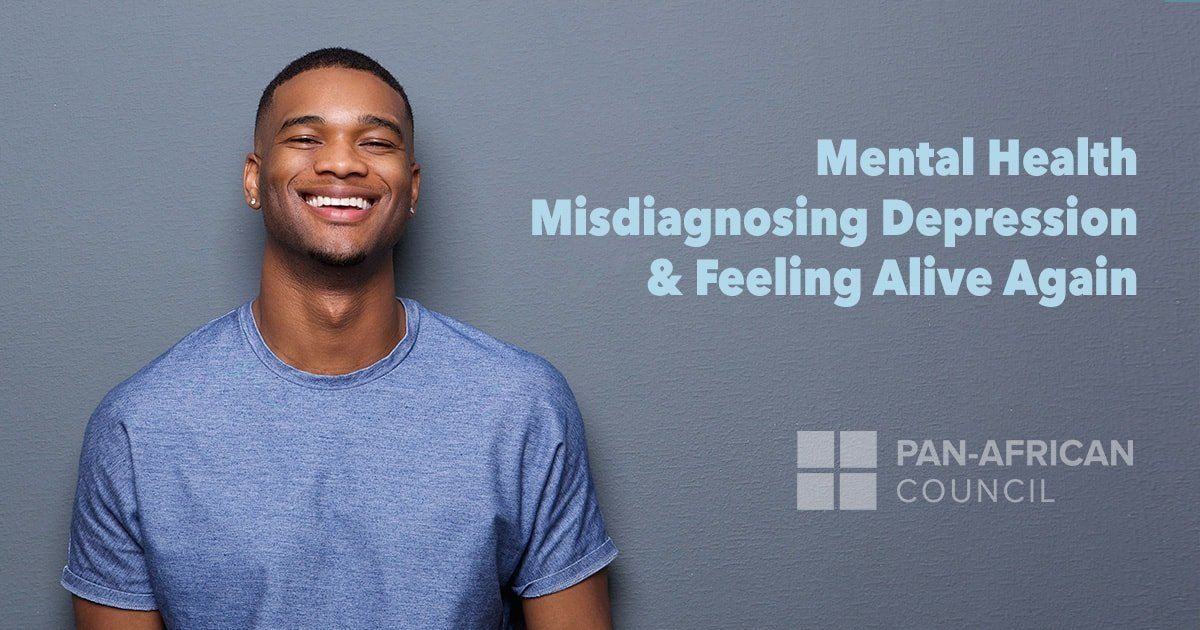 Mental Health, Misdiagnosing Depression and Feeling Alive Again